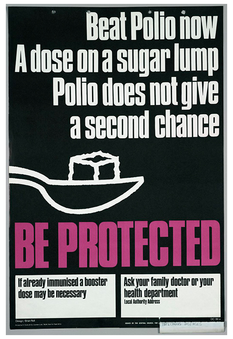 """A poster for the Polio vaccine. The title on the poster says """"beat polio now. A dose on a sugar lump. Polio does not give a second chance. Be protected."""" There is a picture of a sugar lump on a spoon next to the title."""